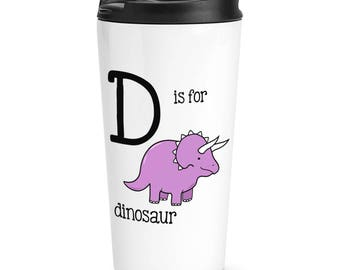 Letter D Is For Dinosaur Travel Mug Cup