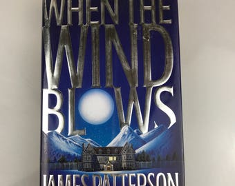 When the Wind Blows by James Patterson Mystery and Suspense 1st Edition Hardcover James Patterson Books Vintage Hardcover Book