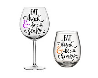 Eat Drink & Be Scary Halloween Wine Glass
