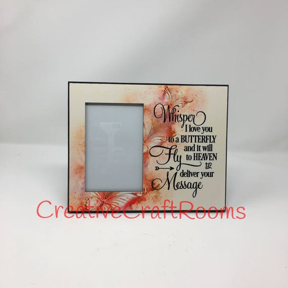 Whisper to a butterfly quote, Butterfly sympathy frame, Butterfly memorial quote,  Whisper I love you to a butterfly, In loving memory frame
