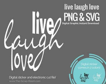 Live laugh love digital cut file and digital stickers  - PNG and SVG digital graphics set