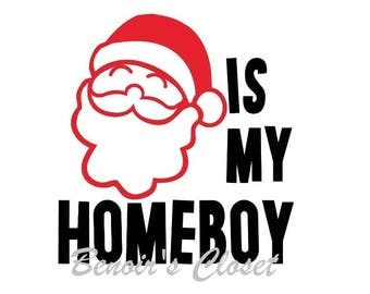 Santa is My Homeboy SVG File, Vector, Cricut, Silhouette - instant download
