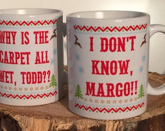 Why is the carpet all wet, Todd? I don't know, Margo Set of 2 Christmas Vacation Movie Quote Coffee Mugs/Cups 11 or 15 Ounce