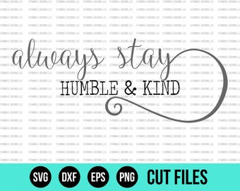 Always Stay Humble - SVG - SVG Files - DXF - Cut File - Cricut Files - Silhouette Files - Wood Sign Design - Cuttable Files