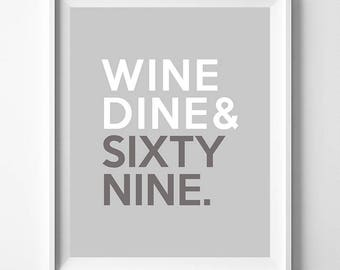Wine Dine Sixty Nine, Kitchen Art, Typography Print, Inspirational Quote, Home Wall Art, Home Decor, Valentines Day Decor, Valentines Day
