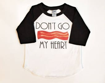 Don't go bacon my heart - Boy Valentine Shirt - Custom Valentines Shirt - Valentine raglan - Boy Heart Shirt - toddler valentine outfit