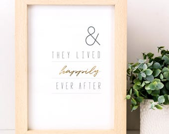 Wedding Gift; 'And They Lived Happily Ever After' Gold Foiled Print; Wedding Sign; SMP042