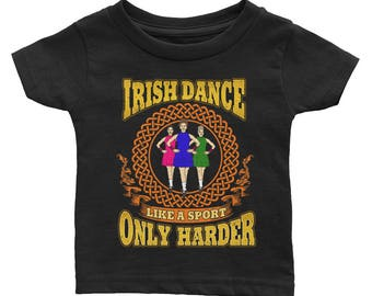 Irish Dance Like A Sport Only Harder Shirt Dancing Ireland Kids Girls Daughter Dancer Feis Ghillies Baby Gift Infant Tee