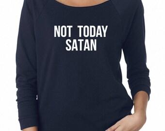 Not Today Satan Sweatshirt Teen Fashion Grunge Tumblr Sweatshirt Off Shoulder Sweatshirt Teen Shirt Women Sweatshirt Ladies Gifts For Her