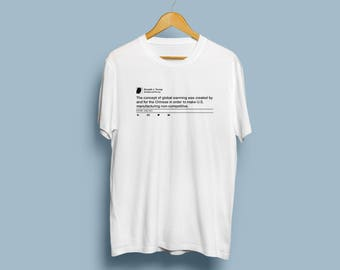 Donald Trump Twitter T-shirt: The concept of global warming was created by and for the Chinese Trump T-shirt