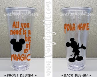 Custom - Mickey Mouse - All You Need is a Bit of Magic - Disney - acrylic tumbler, mason jar or sports bottle/water bottle