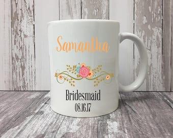 Bridesmaid Gift | Mug For Bridesmaid | Custom Name Mug | Floral Mug | Wedding Gift | Personalized Mug | Shower Gift | Gift For Friend