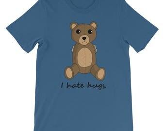 Short-Sleeve I Hate Hugs Unisex T-Shirt, teddy bear, funny quote, apparel, clothing, gift, present idea, original design, fun shirt
