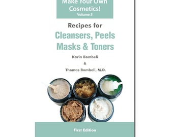 Recipes for Cleansers, Peels, Masks & Toners (Vol. 5)