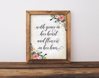 With Grace In Her Heart And Flowers In Her Hair, Floral Nursery Art, Nursery Wall Art, Nursery Print, Nursery Decor, Nursery Wall Art, Girl