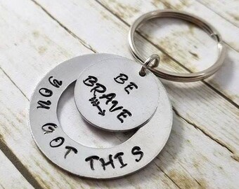 Be Brave Keychain, You Got This Keychain, Inspirational Keychain, Inspirational gift, Handstamped gift, Motivation Gift, Sobriety Gift