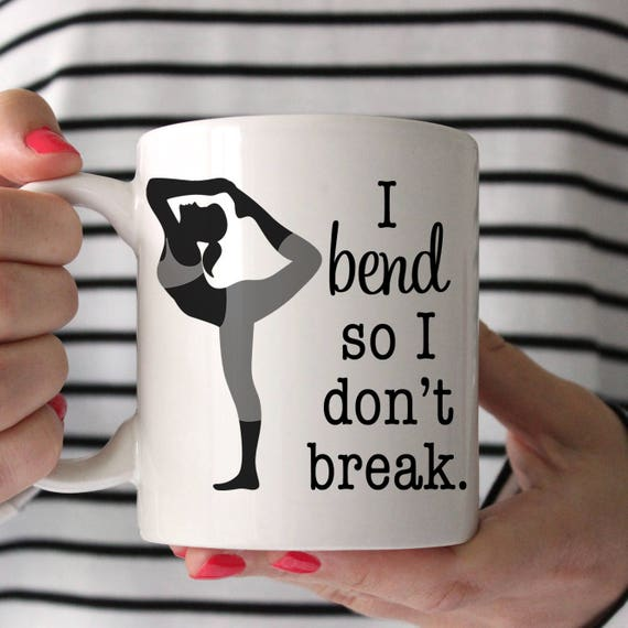 Coffee Mug I Bend So I Don't Break Yoga Coffee Mug