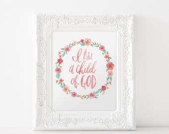 I am a Child of God hand painted & lettered quote with floral wreath