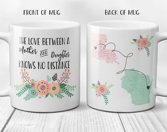 State to State Mug, Long Distance Mug, The Love Between a Mother and Daughter Knows No Distance, Personalized Coffee Mug, Mom Mug 11 or 15oz