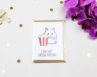 I'm Not Eating Popcorn - Hamster Greeting Card with Envelope