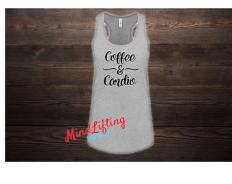 Coffee and Cardio Racerback Tank or V-neck or Crew neck Tee/workout top/Cardio/Coffee