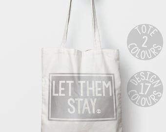 Let them stay cotton tote bag, eco friendly bag, gift for women, nasty woman activist, protest rally, european asylum seeker, human rights