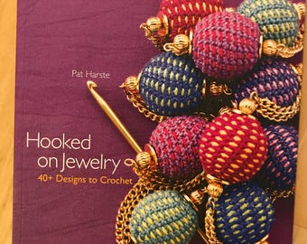 Hooked on Jewelry: 40+ Designs to Crochet by Pat Harste
