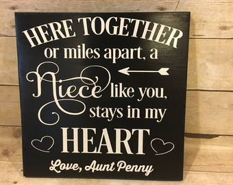 Niece Sign - Here Together Or Miles Apart, A Niece Life You Stays in My Heart - Going Away Gift - Gift for Niece - Birthday Gift for Niece