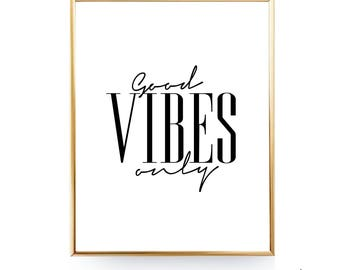 Good Vibes Only Motivational Print Good Vibes Printable Decor Good Vibes Print Apartment Decor Office Decor Bedroom Art Yoga Poster Wall Art