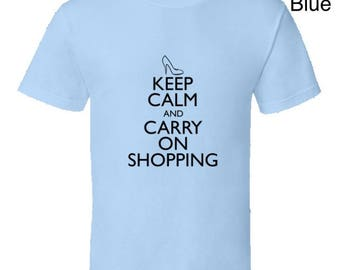 Keep Calm And Carry On Shopping Funny T-Shirt,Shopaholics t-shirt,keep calm,shoe lovers tee,