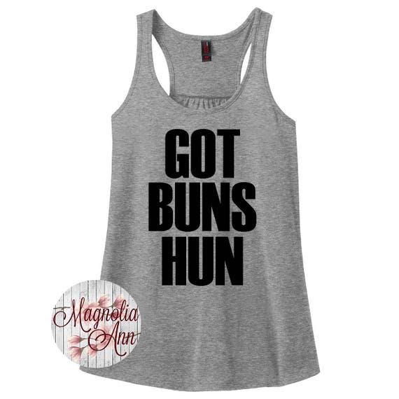 Got Buns Hun, Gym, Workout, Women's Racerback Tank Top in 9 Colors in Sizes Small-4X, Plus Size