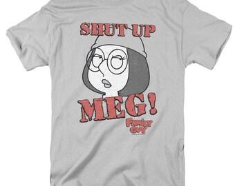 Family Guy - Shut up Meg! Funny Family Guy T-Shirt Meg Griffin