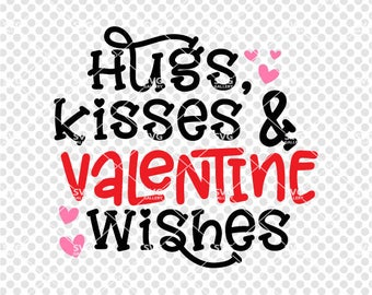 Hugs kisses and valentine wishes svg, hugs and kisses svg, Valentine's SVG, love svg, Digital cut file, heart svg, commercial use OK