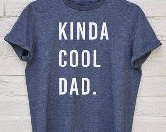 Kinda Cool Dad Tshirt - dad gifts, funny dad gifts, funny dad tshirt, gifts for dad, dad birthday gifts, funny dad tshirt, funny dad shirt