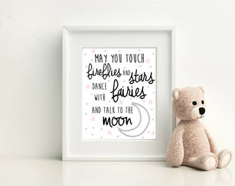 Star and moon Nursery Room Print- May you touch fireflies and stars, dance with fairies and talk to the moon