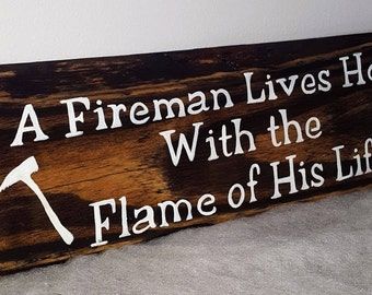 A fireman lives here with the flame of his live-rustic sign-wooden sign for a fireman-gift for him -fathers day gift - home & living - home