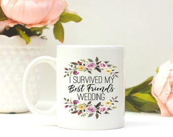 I Survived Wedding Mug | Maid of Honor Thank You Gift | MOH Thank You | I Survived My | Sister Wedding Thank You | MOH Gift Funny | Thank
