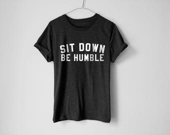 Sit Down Be Humble Shirt - Kendrick Lamar Shirt - Music Shirt - Be Humble Shirt - Kendrick Lamar - Rap Shirt - Hip Hop Shirt