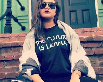 The Future is Latina T-shirt