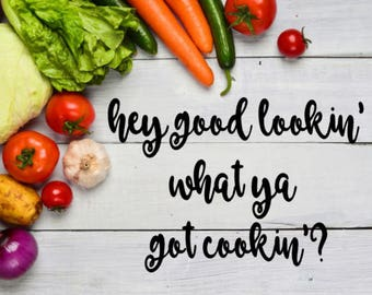 Hey Good Lookin' What Ya Got Cookin' Instant Pot Decal / Pressure Cooker Decal