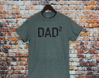 DAD 2 T Shirt- Gift for dad, men's shirt, husband gift, Dad Squared, Mens Tee, Father Of two, Dad of two, Dad shirt.