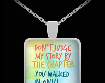 Don't Judge My Story By The Chapter You Walked In On! Smart Necklace Gift  Supportive Girlfriend Birthday Present