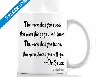 The More That You Read, The More Things You Will Know - Dr. Seuss Coffee Mug