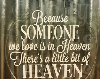Because Someone We Love is in Heaven Ornament - Christmas Ornament - In Memory Ornament
