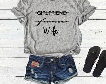 Girlfriend Fiance Wife Shirt, Wedding Day Shirt, Honeymoon Shirt, Gift for Bride, Gift for Wife, Wifey Shirt, Mrs Shirt, Bride, fiancee
