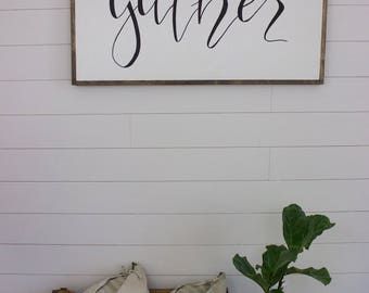 gather sign - Large framed sign - hand lettered sign - fixer upper - hand painted sign - farm house decor - home decor