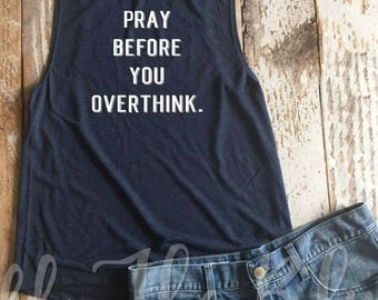 Pray Before You Overthink Navy Muscle Tank