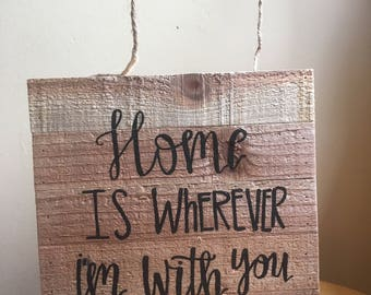 Family Sign | Custom Wood Sign | Home is Wherever I'm With You