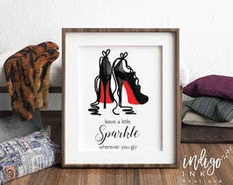 Christian Louboutin INSTANT DOWNLOAD | Leave a Little Sparkle Wherever You Go Fashion Quote | Girl Boss Art Print | Inspirational Quote