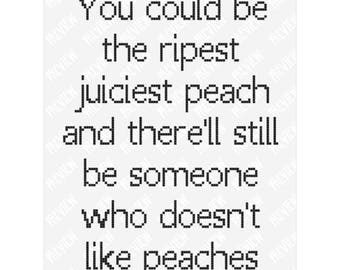 Peaches - You could be the ripest juiciest peach | Words Of Wisdom | Counted Cross Stitch PDF Pattern | Instant Download